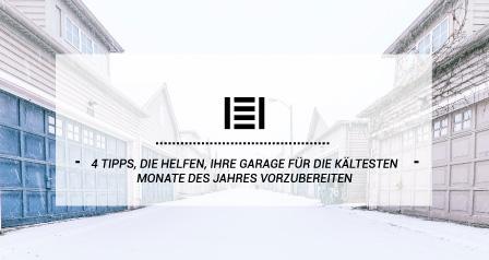4 TIPPS, DIE HELFEN, Ihre Garage für die kältesten Monate des Jahres vorzubereiten