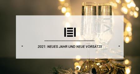 2021: Neues Jahr und neue Vorsätze
