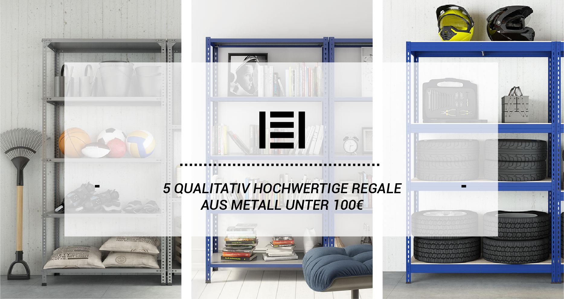 5 qualitativ hochwertige Regale aus Metall unter 100€