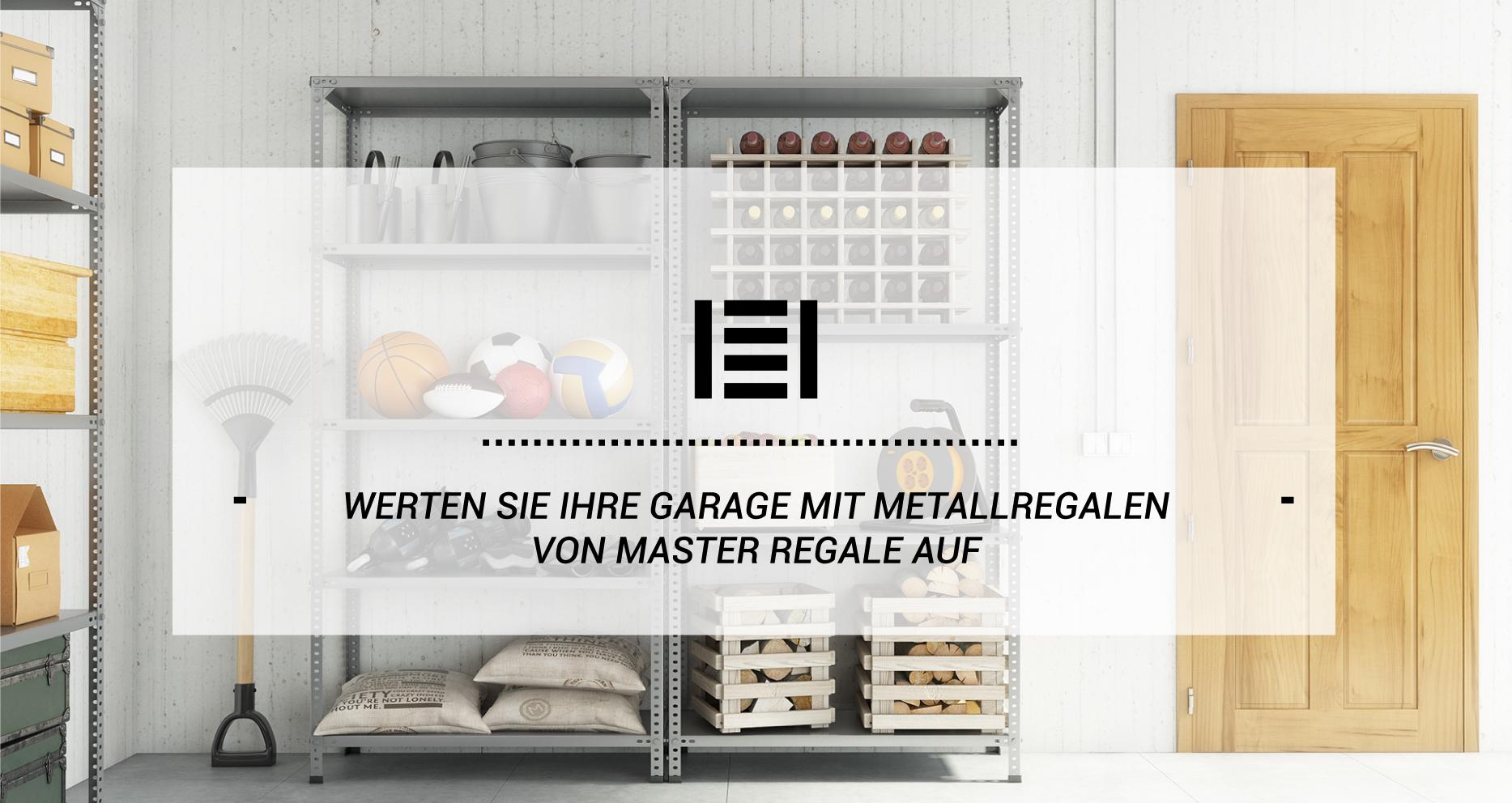 Werten Sie ihre Garage mit Metallregalen von Master Regale auf